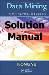 Solution Manual for Data Mining by Nong Ye