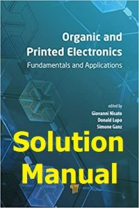 Solution Manual Organic and Printed Electronics by Nisato and Lupo