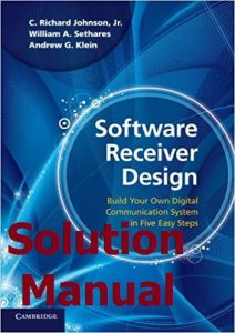Solution Manual for Software Receiver Design 1st Edition by Richard Johnson
