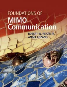 Download Foundations of MIMO Communication by Robert Heath & Angel Lozano
