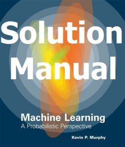 Solution Manual Machine Learning Kevin Murphy