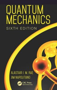 Download Quantum Mechanics 6th edition by Alastair Rae and Jim Napolitano