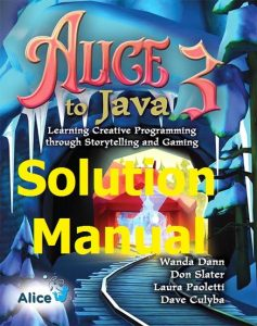 Download Solution Manual for Alice 3 to Java by Wanda Dann and Don Slater