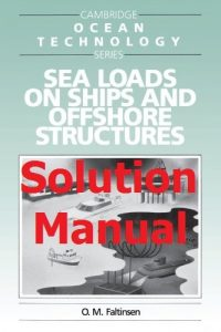 Solution Manual Sea Loads on Ships and Offshore Structures by Faltinsen