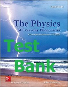 Download Test Bank Physics of Everyday Phenomena 8th edition by Griffith & Brosing